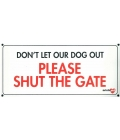 Dog Sign - Please Shut The Gate - Small